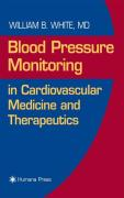 Blood Pressure Monitoring in Cardiovascular Medicine and Therapeutics (Contemporary Cardiology)