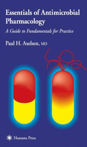 Essentials of Antimicrobial Pharmacology: A Guide to Fundamentals for Practice