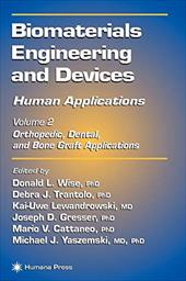 Biomaterials Engineering and Devices: Human Applications: Vol 2: Orthopedic, Dental, and Bone Graft Applications - Lewandrowski, Kai-Uwe / Cattaneo, Mario / Gresser, Joseph D.