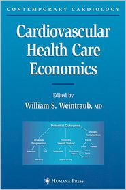 Cardiovascular Health Care Economics - William S. Weintraub (Editor)
