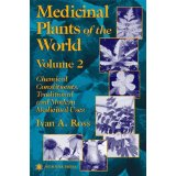 Medicinal Plants of the World : Volume 2: Chemical Constituents, Traditional and Modern Medicinal Uses  1. Ed. - Ross, Ivan A.