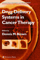 Drug Delivery Systems in Cancer Therapy - D. Brown