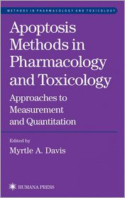 Apoptosis Methods in Pharmacology and Toxicology: Approaches to Measurement and Quantification - Myrtle A. Davis (Editor)