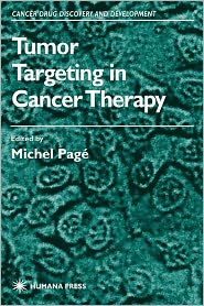 Tumor Targeting in Cancer Therapy - Michel Page (Editor)