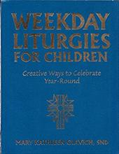 Weekday Liturgies for Children: Creative Ways to Celebrate Year-Round - Glavich, Mary Kathleen