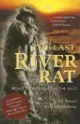The Last River Rat: Kenny Salwey's Life in the Wild