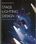 Stage Lighting Design: The Art, the Craft, the Life