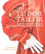 The Tudor Tailor: Reconstructing 16th-Century Dress