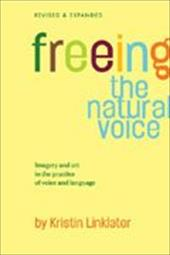 Freeing the Natural Voice: Imagery and Art in the Practice of Voice and Language - Linklater, Kristin / Slob, Andre