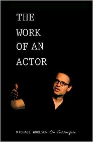 The Work of an Actor: Michael Woolson on Technique - Michael Woolson