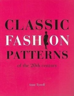 Classic Fashion Patterns of the 20th Century - Tyrrell, Anne