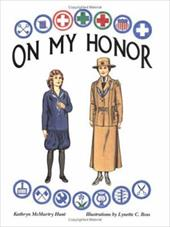 On My Honor: A Paper Doll History of the Girl Scout Uniform, Volume One - Hunt, Kathryn McMurtry / Ross, Lynette C.