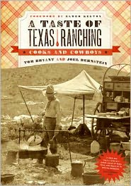 A Taste of Texas Ranching: Cooks and Cowboys - Tom Bryant, Elmer Kelton, Joel Bernstein