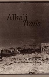 Alkali Trails: Social and Economic Movements of the Texas Frontier, 1846-1900 - Holden, William Curry / Graves, Lawrence L.