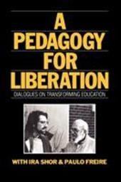 A Pedagogy for Liberation: Dialogues on Transforming Education - Shor, Ira / Freire, Paulo