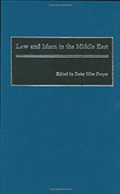 Law and Islam in the Middle East - Dwyer, Daisey Hilse / Dwyer, Daisy H. / Hilse Dwyer, Daisy