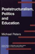 Poststructuralism, Politics and Education