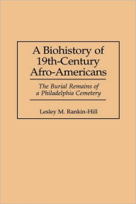 Biohistory Of 19th-Century Afro-Americans - Lesley M. Rankin-Hill