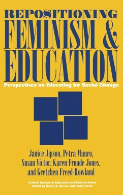 Repositioning Feminism & Education: Perspectives on Educating for Social Change - Jipson, Janice Victor, Susan Jones, Karen Froude