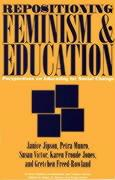 Repositioning Feminism & Education: Perspectives on Educating for Social Change