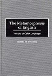 The Metamorphosis of English: Versions of Other Languages - Swiderski, Richard M.