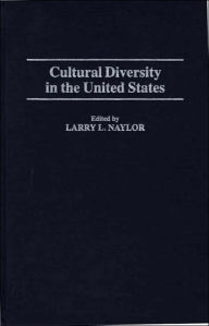Cultural Diversity In The United States - Larry L. Naylor