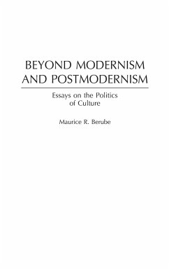 Beyond Modernism and Postmodernism: Essays on the Politics of Culture - Berube, Maurice R.