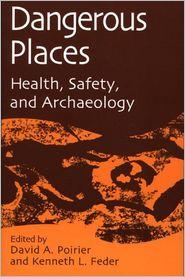 Dangerous Places - David Poirier (Editor), Kenneth L. Feder (Editor)