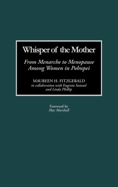 Whisper of the Mother: From Menarche to Menopause Among Women in Pohnpei - Fitzgerald, Maureen H.
