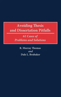 Avoiding Thesis and Dissertation Pitfalls: 61 Cases of Problems and Solutions - Brubaker, Dale L. Thomas, R. Murray