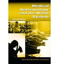 Medical Anthropology and the World System, 2nd Edition - Hans A Baer