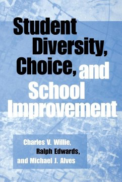Student Diversity, Choice, and School Improvement - Willie, Charles V. Alves, Michael J. Edwards, Ralph
