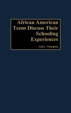African-American Teens Discuss Their Schooling Experiences - Thompson, Gail L.