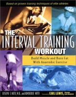The Interval Training Workout: Build Muscle and Burn Fat with Anaerobic Exercise