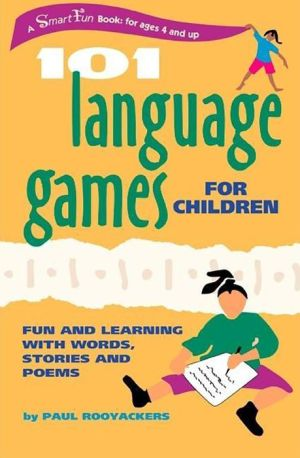 101 Language Games for Children: Fun and Learning with Words, Stories, and Poems - Paul Rooyackers, Stefan de Groot (Illustrator), Amina Marix Evans (Translator)