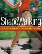 Shapewalking: Six Easy Steps to Your Best Body