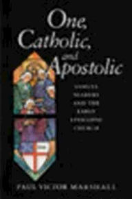 One, Catholic, and Apostolic: Samuel Seabury and the Early Episcopal Church - Paul Victor Marshall