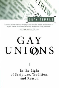 Gay Unions: In the Light of Scripture, Tradition, and Reason - Temple, Gray