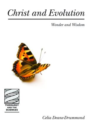 Christ And Evolution - Celia Deane-Drummond