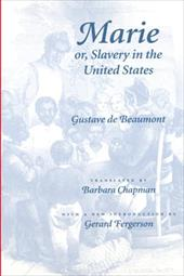 Marie Or, Slavery in the United States: A Novel of Jacksonian America - Beaumont, Gustave De / De Beaumont, Gustave / Chapman, Barbara