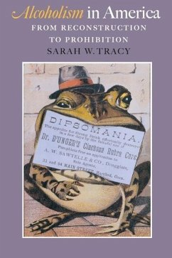 Alcoholism in America: From Reconstruction to Prohibition - Tracy, Sarah W.