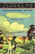 Zeppelin!: Germany and the Airship, 1900--1939