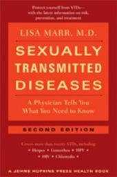 Sexually Transmitted Diseases: A Physician Tells You What You Need to Know - Marr, Lisa