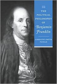 The Political Philosophy of Benjamin Franklin - Lorraine Smith Pangle, Garrett Ward Sheldon (Editor)