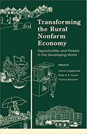 Transforming the Rural Nonfarm Economy: Opportunities and Threats in the Developing World - Haggblade, Steven / Hazell, Peter B. R. / Reardon, Thomas