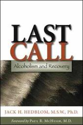 Last Call: Alcoholism and Recovery - Hedblom, Jack H. / McHugh, Paul R.