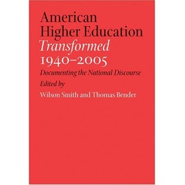 American Higher Education Transformed, 1940-2005: Documenting the National Discourse - Smith Wilson