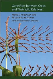 Gene Flow between Crops and Their Wild Relatives - Meike S. Andersson, M. Carmen de Vicente, Foreword by Norman C. Ellstrand