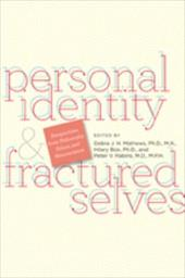 Personal Identity and Fractured Selves: Perspectives from Philosophy, Ethics, and Neuroscience - Mathews, Debra J. H. / Bok, Hilary / Rabins, Peter V.