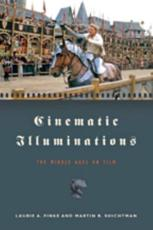 Cinematic Illuminations - The Middle Ages on Film - Laurie Finke